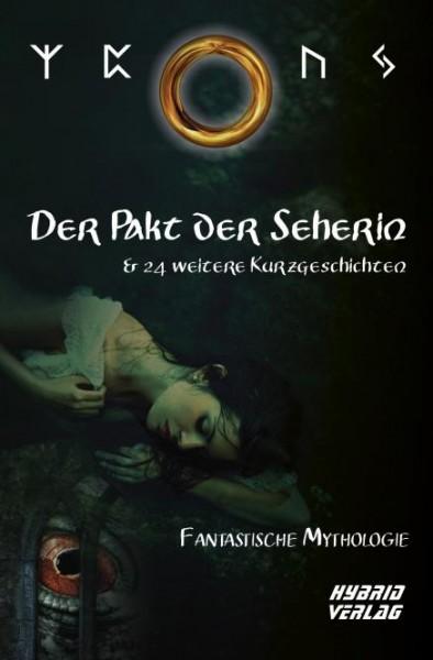 Fantastische Mythologie - Der Pakt der Seherin und 24 weitere Kurzgeschichten