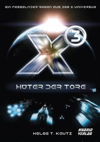 X3: Hüter der Tore: Eine Erzählung aus dem X Universum von EGOSOFT (X Games)