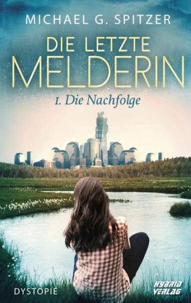 Die Letzte Melderin - I . Die Nachfolge