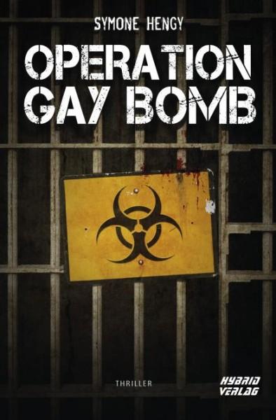 Operation Gay Bomb (Mängelexemplar) - Hardcover