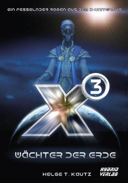 X3: Wächter der Erde: Eine Erzählung aus dem X Universum von EGOSOFT (X Games)