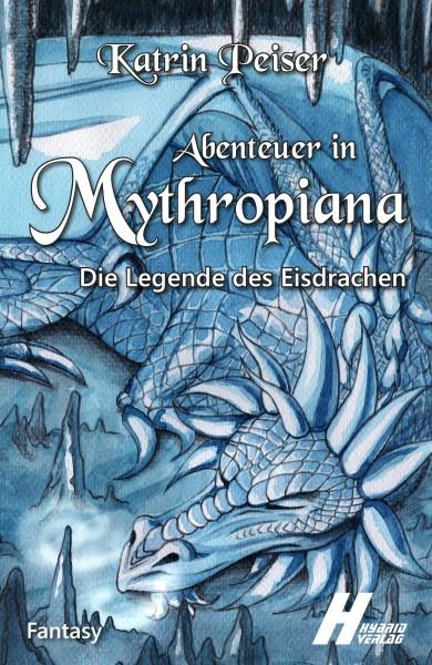 Abenteuer in Mythropiana – Die Legende des Eisdrachen